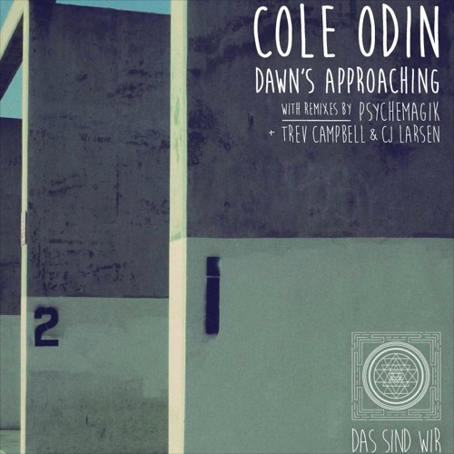 PREMIERE — Cole Odin – Dawn's Approaching (Psychemagik Remix