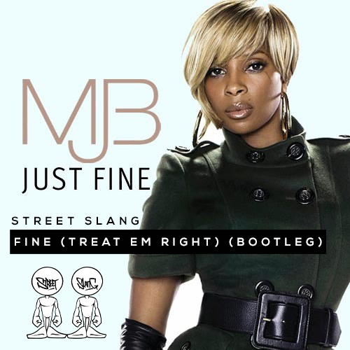 Free Download Mary J Blige Fine Treat Em Right Street Slang Bootleg Music Is 4 Lovers Mi4l Com Music Is 4 Lovers