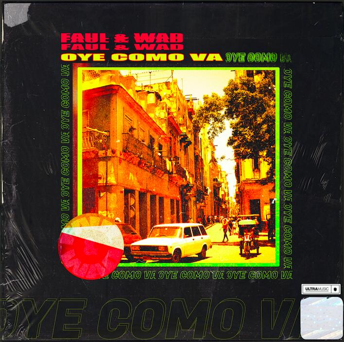 Faul & Wad drop new single 'Oye Como Va' – Music is 4 Lovers